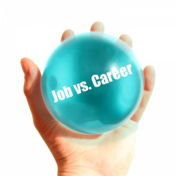 do you have a job or a career you might think there isnt a difference between the two but there really is figuring out where you are might help determine - Job Vs Career The Difference Between A Job And A Career