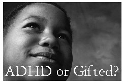 Adhd Or Is Your Child Actually Gifted Special Needs